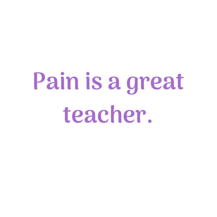 The Lessons of Pain